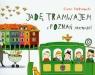 Jadę tramwajem i Poznań poznaję