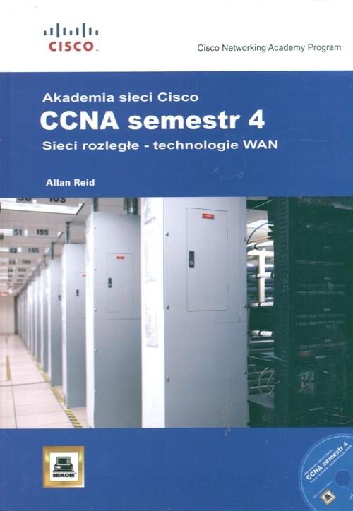 Akademia sieci Cisco CCNA sem. 4 Sieci rozległe technologie WAN Reid Allan