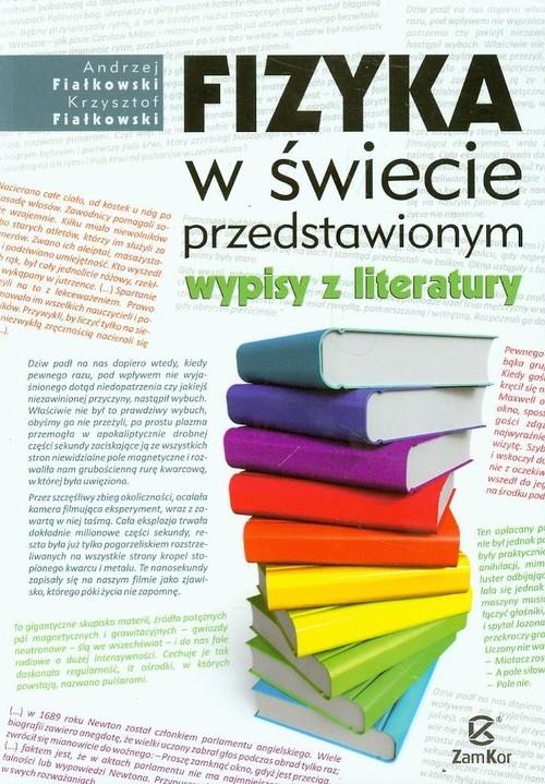 Fizyka w świecie przedstawionym Wypisy z literatury Fijałkowski Andrzej, Fiałkowski Krzysztof