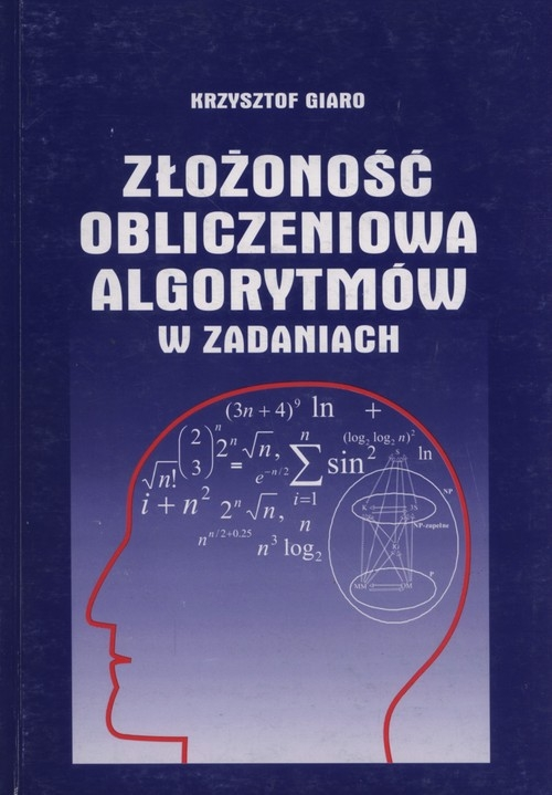 Złożoność obliczeniowa algorytmów w zadaniach Giaro Krzysztof