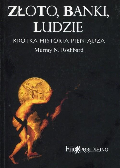 Złoto banki ludzie krótka historia pieniądza Rothbard Murray N.