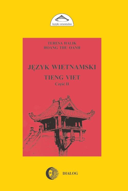 Język wietnamski Podręcznik część II Halik Teresa, Oanh Hoang Thu