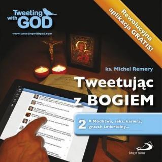 Tweetując z Bogiem. Tom 2 ks. Michel Remery