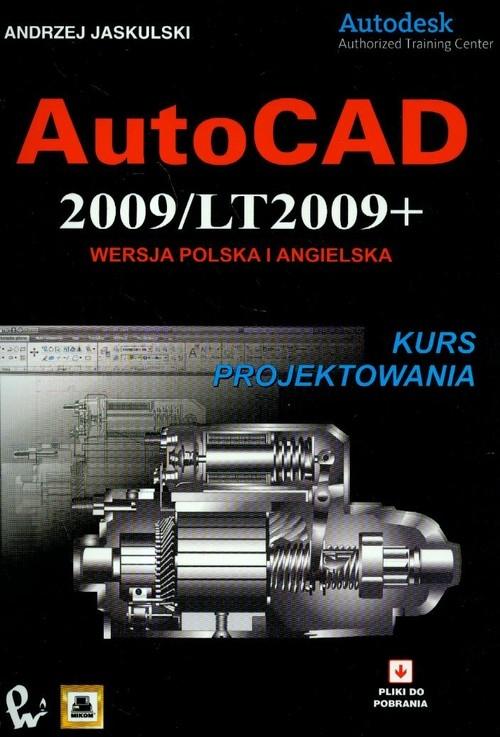 AutoCAD 2009/LT2009 wersja polska i angielska Jaskulski Andrzej