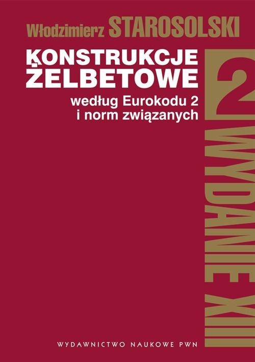 Konstrukcje żelbetowe według Eurokodu 2 i norm związanych Tom 2 z płytą CD Starosolski Włodzimierz