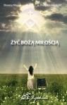 Żyć Bożą Miłością Dorota Mazur, O. Piotr Różański SP