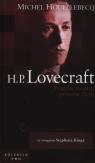 H.P. Lovecraft Przeciw światu, przeciw życiu Houellebecq Michel