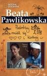 Podróżuj, módl się i kochaj Beata Pawlikowska