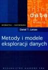 Metody i modele eksploracji danych (Uszkodzona okładka) Larose Daniel T.