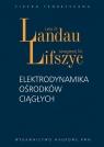 Elektrodynamika ośrodków ciągłych Landau Lew D., Lifszyc Jewgienij M.