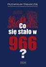 Co się stało w 966? Urbańczyk Przemysław