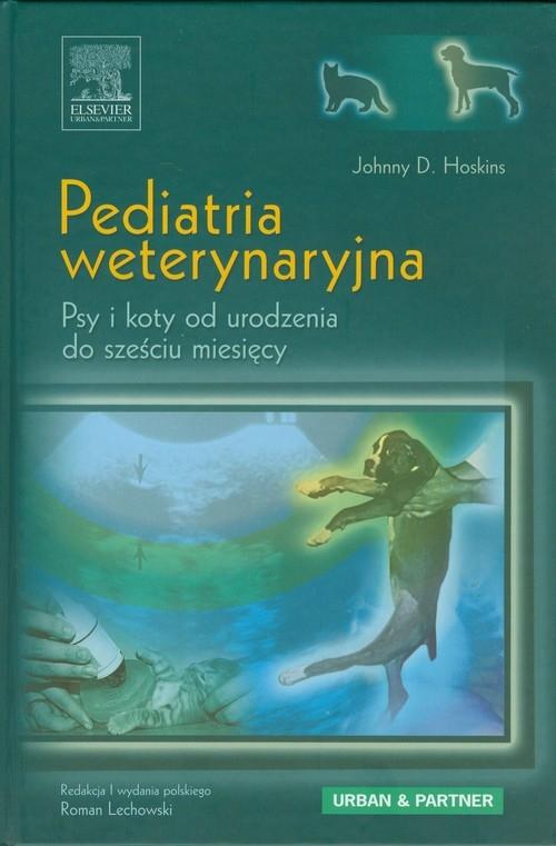 Pediatria weterynaryjna Hoskins Johnny D.