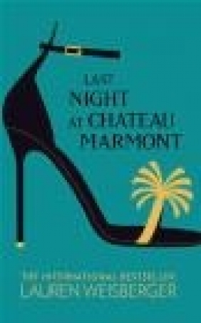 Last Night at Chateau Marmont Lauren Weisberger