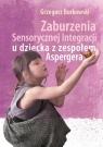Zaburzenia Sensorycznej Integracji u dziecka z zespołem Aspargera