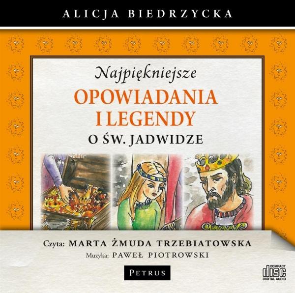 Najpiękniejsze opowiadania i legendy o św. Jadwidze  (Audiobook) Biedrzycka Alicja