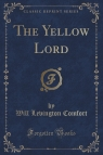 The Yellow Lord (Classic Reprint)