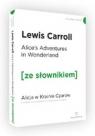 Alice's Adventures in Wonderland / Alicja w Krainie Czarów (ze słownikiem) Carroll Lewis