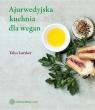 Ajurwedyjska kuchnia dla wegan Lutzker Talya