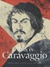 This is Caravaggio Iker Spozio, Annabel Howard