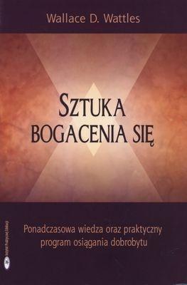 SZTUKA BOGACENIA SIĘ WALLANCE D. WATTLES