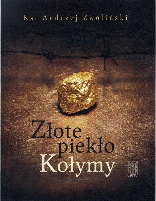 Złote piekło Kołymy Zwoliński Andrzej