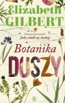 Botanika duszy  Gilbert Elizabeth