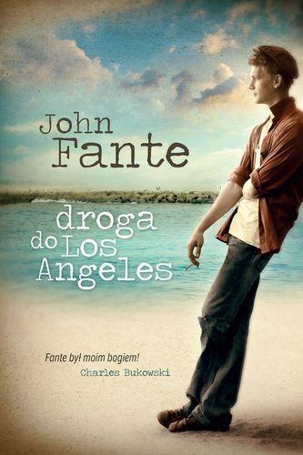 Droga do Los Angeles Fante John