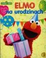 Elmo na urodzinach praca zbiorowa