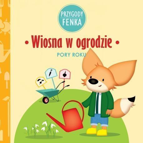 Wiosna w ogrodzie Przygody Fenka Sroka Magdalena, Zontek Ewa