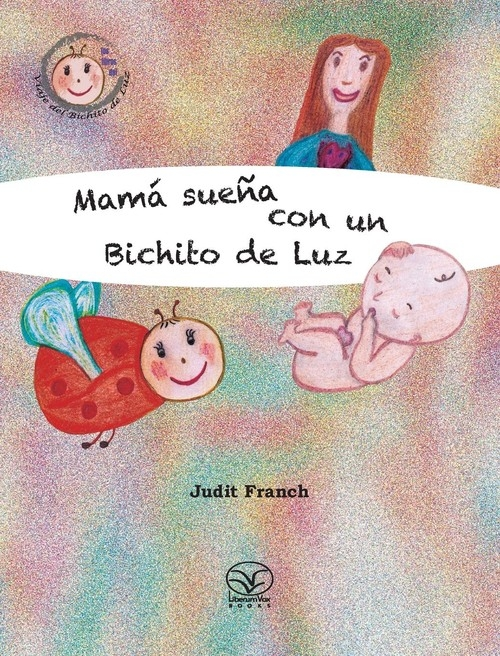Mam? sue?a con un Bichito de Luz Franch Judit