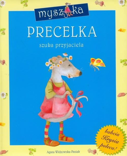Myszka Precelka szuka przyjaciela Widzowska-Pasiak Agata