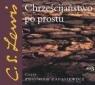 Chrześcijaństwo po prostu  (Audiobook) Lewis Clive Staples