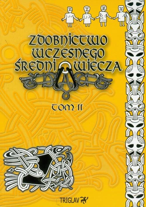 Zdobnictwo wczesnego średniowiecza Tom 2 Górewicz Igor Dominik