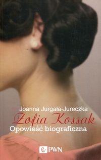 Zofia Kossak Opowieść biograficzna Jurgała-Jureczka Joanna