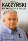 Polska naszych marzeń z płytą DVD Kaczyński Jarosław