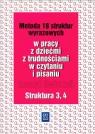Metoda 18 struktur wyrazowych w pracy z dziećmi z trudnościami w czytaniu i pisaniu Zeszyt ćwiczeń