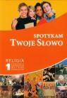 Spotykam Twoje Słowo 7 Religia Poradnik metodyczny + CD pod red. ks. Pawła Mąkosy red. ks. Paweł Mąkosa