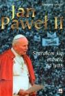 Jan Paweł II Starałem się mówić za was O papieskich pielgrzymkach do Łęcicki Grzegorz