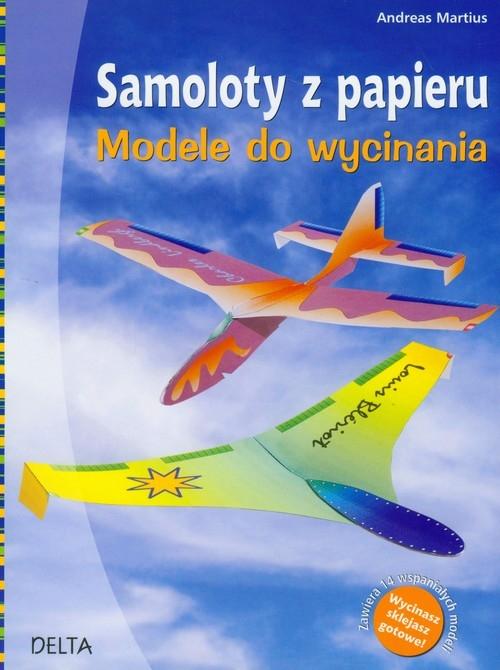 Samoloty z papieru Modele do wycinania Martius Andreas