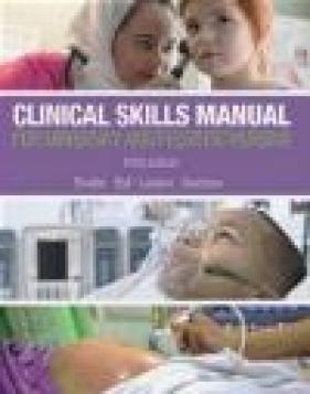 Clinical Skills Manual for Maternity and Pediatric Nursing Michele Davidson, Jane Ball, Patricia Ladewig