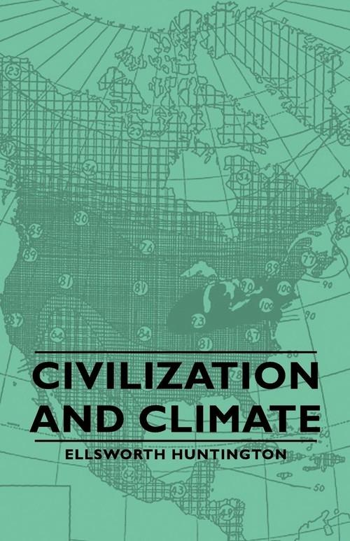 Civilization and Climate Huntington Ellsworth