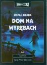 Dom na Wyrębach  (Audiobook)  Darda Stefan
