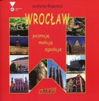 Wrocław poznaję zgaduję maluję Rapacz Justyna