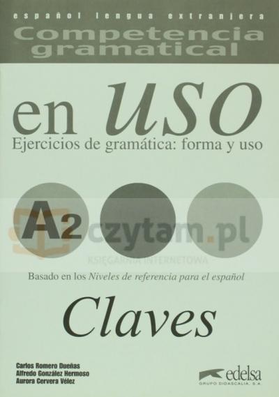 Uso A2 claves ejercicios de gramatica A. Gonzalez Hermoso, C. Romero Duenas, A. Cervera Velez