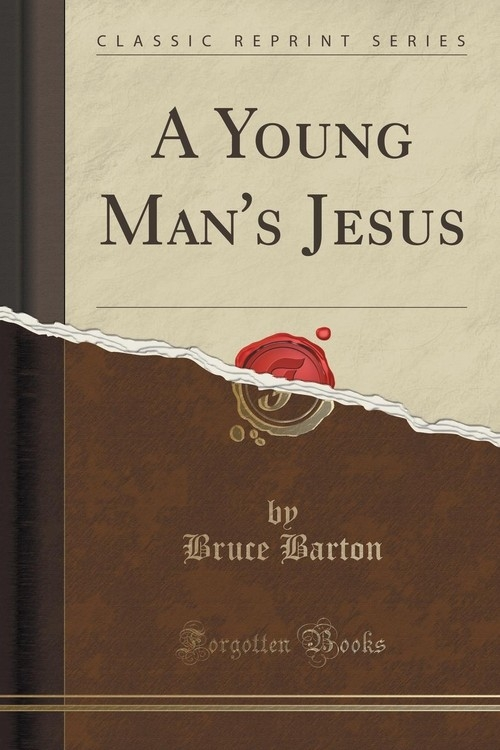 A Young Man's Jesus (Classic Reprint) Barton Bruce