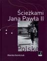 Ścieżkami Jana Pawła II Karolczuk Monika