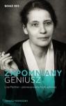 Zapomniany geniusz Lise Meitner pierwsza dama fizyki jądrowej Pospieszny Tomasz
