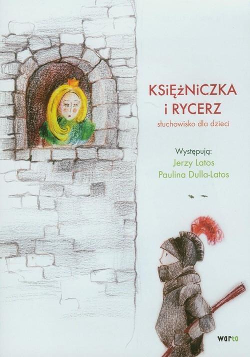 Księżniczka i rycerz  (Audiobook) Latos Jerzy, Dulla-Latos Paulina