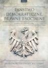 Państwo demokratyczne prawne i socjalne Tom 1 Studia konstytucyjne