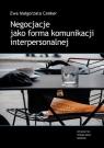 Negocjacje jako forma komunikacji interpersonalnej  Ewa Małgorzata Cenker